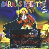 Hemmeligheten om Den Sorte Rose by Barnas Eventyr
