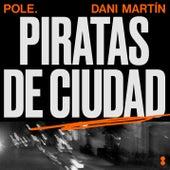 Piratas De Ciudad by Pole