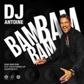 Bam Bam Bam (Put Your Hands Up [Everybody]) von DJ Antoine
