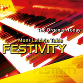 Festivity - the Organ of Today by Mons Leidvin Takle