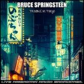 Trouble In Tokyo (Live) de Bruce Springsteen