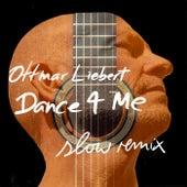 Dance 4 Me (slow remix) by Ottmar Liebert