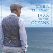 Jazz For The Oceans de Joshua Edelman
