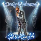 Get to Know Me de Craig Redmond C-Dreams