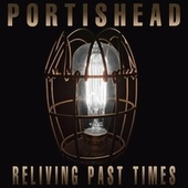 Reliving Past Times: The Interviews by Portishead