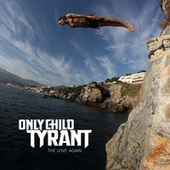 The Love Again by Only Child Tyrant