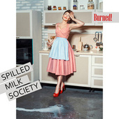 Burned! by Spilled Milk Society