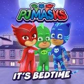 It's Bedtime von PJ Masks