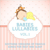 Babies Lullabies - Soothing Versions of Famous Songs for Rest and Sleep - Vol. 1 by Sleeping Bunnies