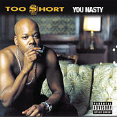 You Nasty by Too Short
