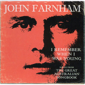 I Remember When I Was Young - The Greatest Australian Songbook von John Farnham