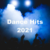 Dance Hits 2021 von Various Artists