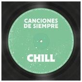 Canciones de Siempre: Chill de Various Artists