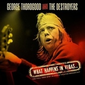 What Happens In Vegas... by George Thorogood