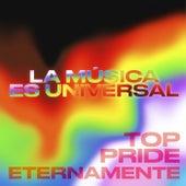 La Música es Universal: Top Pride Eternamente de Various Artists