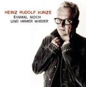 Einmal noch und immer wieder de Heinz Rudolf Kunze