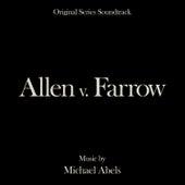 Allen v. Farrow (Original Series Soundtrack) by Michael Abels