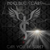 Can You Be Sure? (feat. Seven Words) by Indelible Scars
