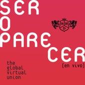Ser O Parecer: The Global Virtual Union (En Vivo) de RBD