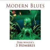 Modern Blues de Dirk Minzer's 3 Hombres