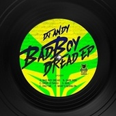 Bad Boy Dread EP von Dj Andy