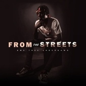From the Streets by Dms Theeunderdawg