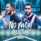 No Meio Disso Tudo (EP 2) de Hugo & Vitor