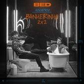 Banheirinho 2x2 (Acústico) de Bruninho & Davi