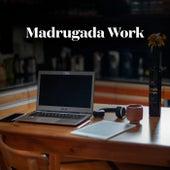 Madrugada Work de Various Artists