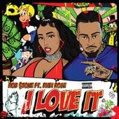 I Love It von Rob $Tone