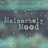 Melancholy Mood by Various Artists