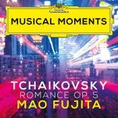 Tchaikovsky: Romance, Op. 5 (Musical Moments) by Mao Fujita