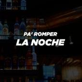 Pa' Romper La Noche de Various Artists