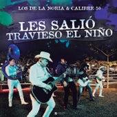 Les Salió Travieso El Niño (En Vivo) de Los De La Noria