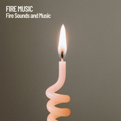 Fire Music: Fire Sounds and Music by Fireplace Sounds