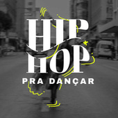 Hip Hop Pra Dançar de Various Artists