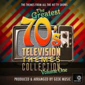 The Greatest 70's Television Themes Collection, Vol. 1 fra Geek Music
