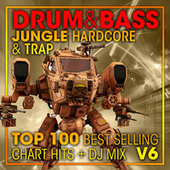Drum & Bass, Jungle Hardcore and Trap Top 100 Best Selling Chart Hits + DJ Mix V6 de Dr. Spook