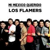 Mi Mexico Querido by Los Flamers