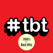 #TBT 2000's Best Hits by Various Artists