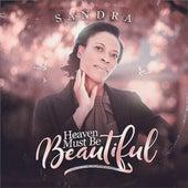 Heaven Must Be Beautiful by Sandra