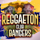 Reggaeton Club Bangers de Various Artists