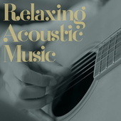 Relaxing Acoustic Music von Various Artists