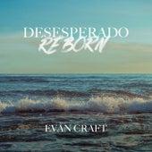 Desesperado Reborn by Evan Craft