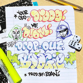 Dropout Boogie by Your Old Droog