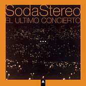 El Ultimo Concierto A (Remastered) by Soda Stereo