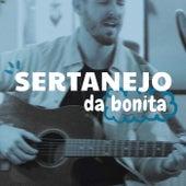 Sertanejo da Bonita von Various Artists