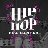 Hip Hop Pra Cantar de Various Artists