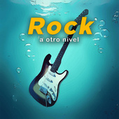 Rock a otro nivel by Various Artists