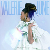 Stay (Little Dragon Remix) by Valerie June